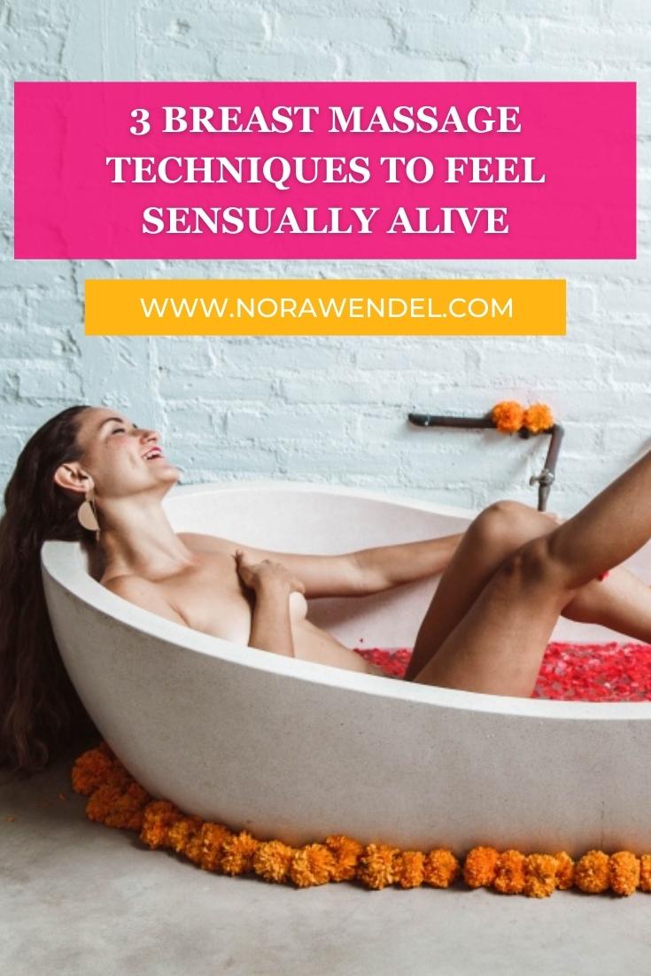 3 Breast Massage Techniques To Feel Sensually Alive