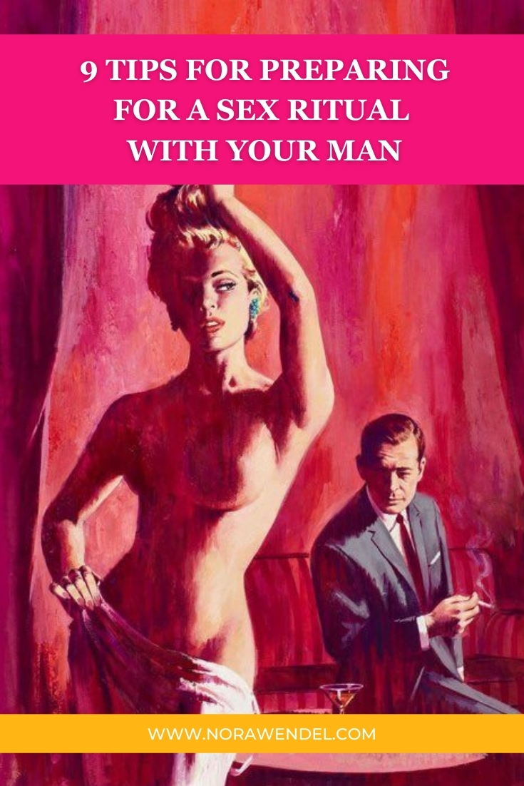 9 Tips For Preparing For A Sex Ritual With Your Man
