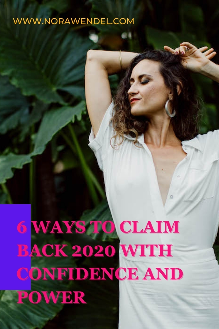 6 Ways To Claim Back 2020 With Confidence And Power
