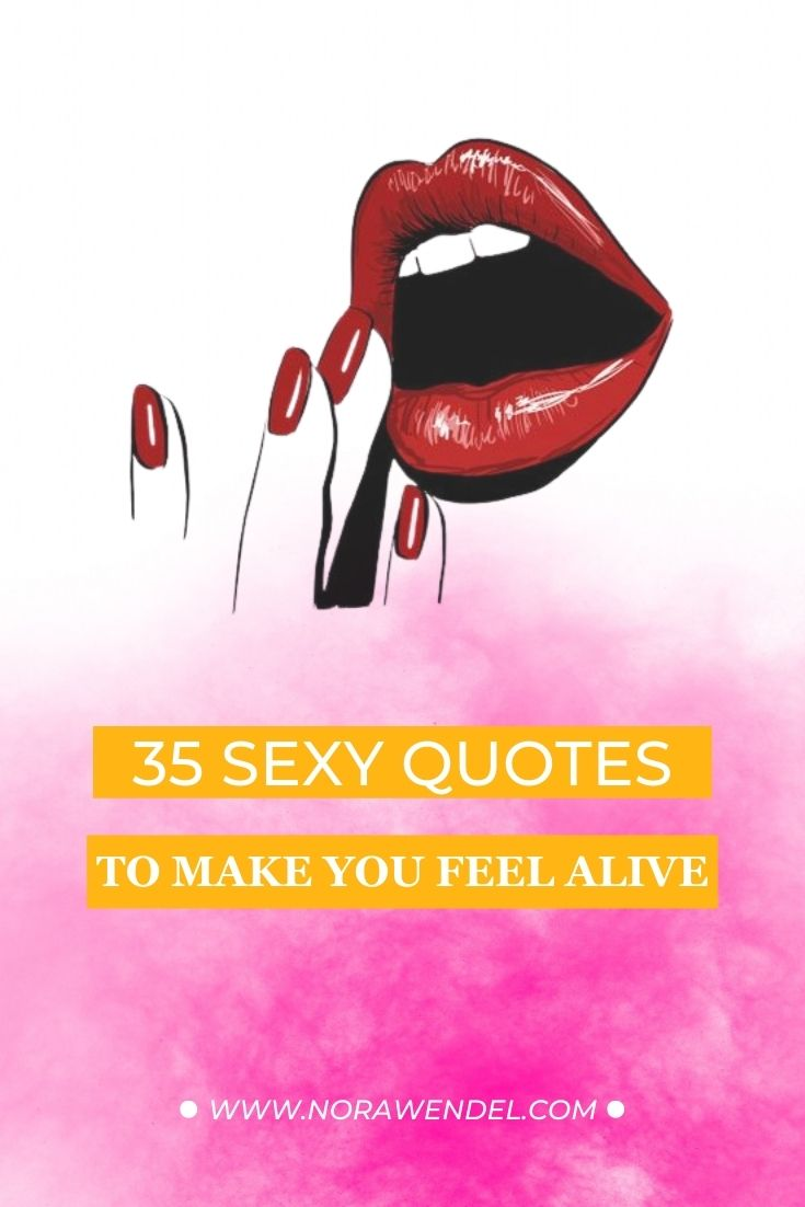 35 Sexy Quotes To Make You Feel Alive