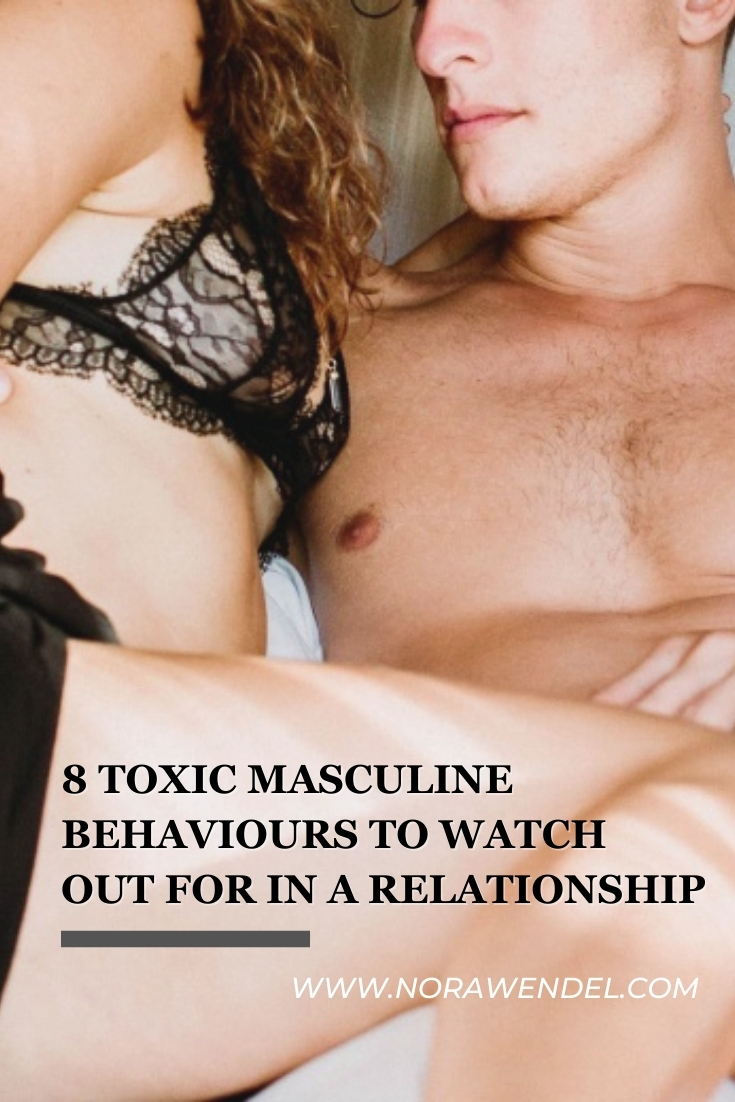 8 Toxic Masculine Behaviours To Watch Out For In A Relationship