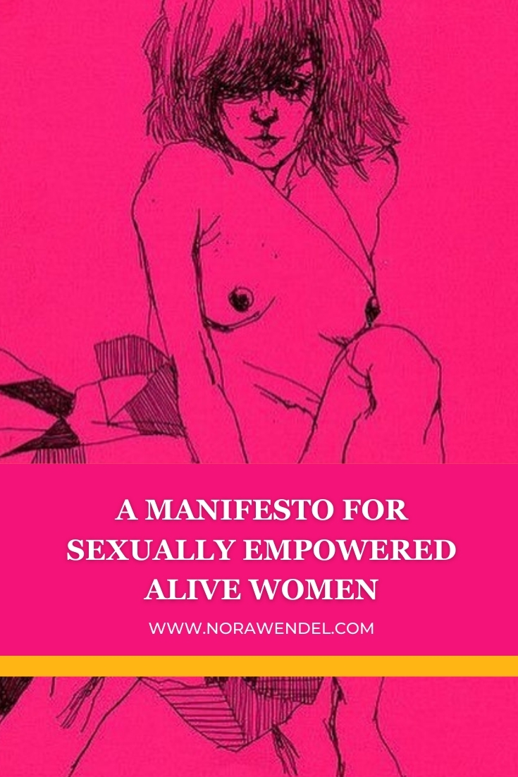 A MANIFESTO FOR SEXUALLY EMPOWERED ALIVE WOMEN